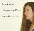 Kate Kohler ~ Songs for Voice and Piano