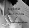kate kohler ~ songs for piano and voice
